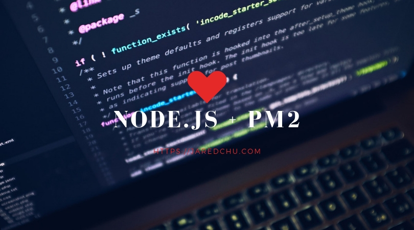 Quản lý Node.js process với PM2 1